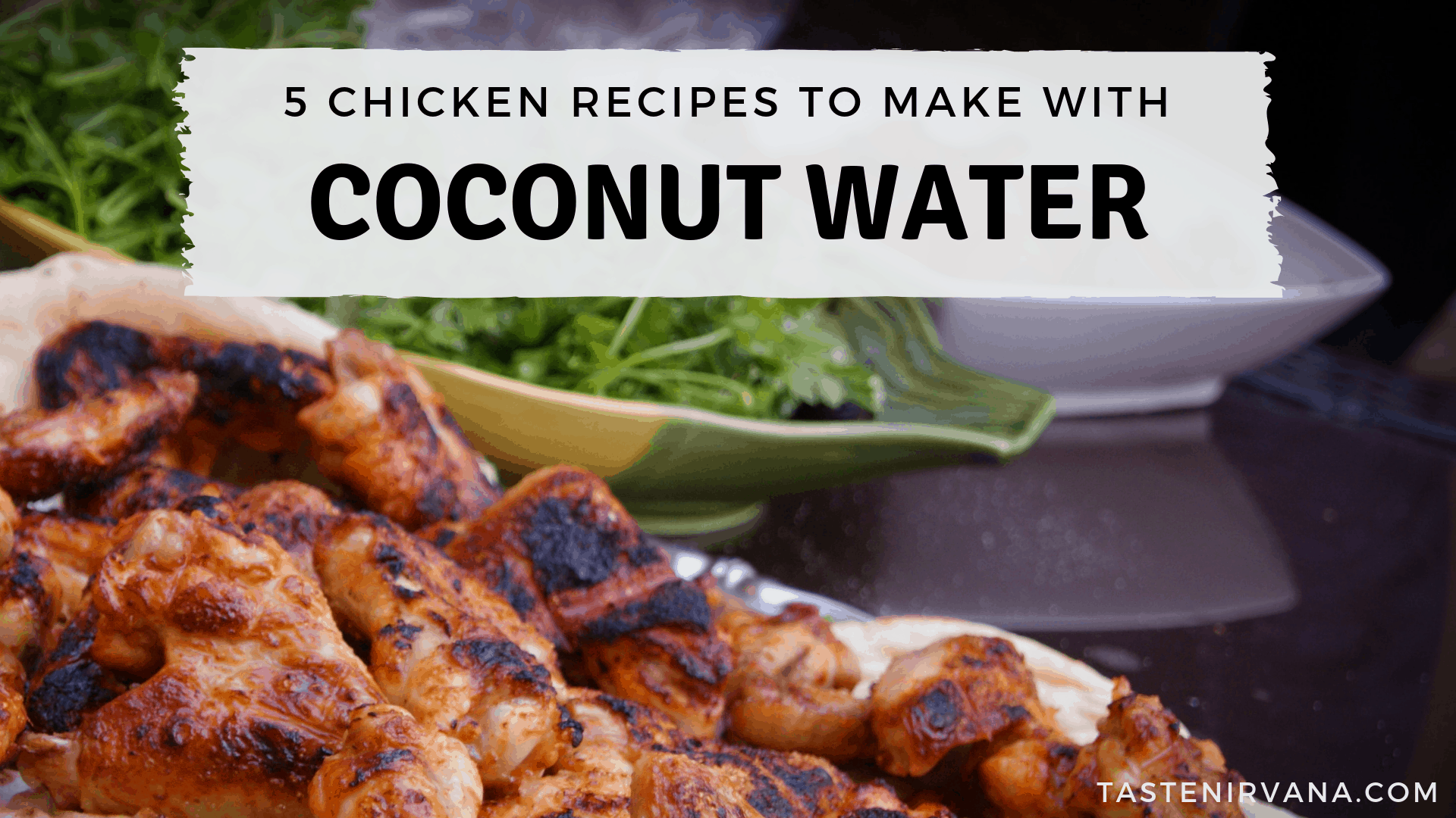 Blog Cover Five Recipes of chicken to make with coconut water