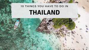 Blog Cover Image - 10 Things You Have to do in Thailand